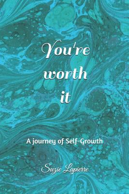 You're worth it: A journey of Self-Growth