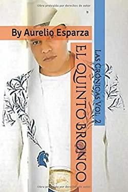 el quinto bronco- las crnicas: volumen 2 (Spanish Edition)