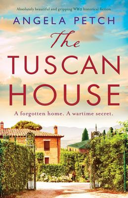 The Tuscan House: Absolutely beautiful and gripping WW2 historical fiction
