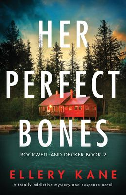 Her Perfect Bones: A totally addictive mystery and suspense novel (Rockwell and Decker)
