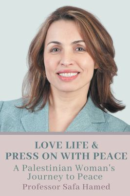 Love Life and Press on With Peace: A Palestinian Woman's Journey to Peace in the Holy Land