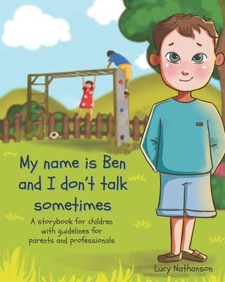 My name is Ben and I don't talk sometimes