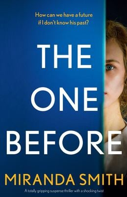 The One Before: A totally gripping suspense thriller with a shocking twist