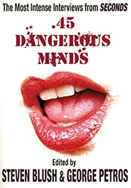 .45 Dangerous Minds: The Most Intense Interviews from Seconds Magazine 9781840681246