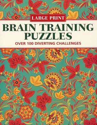 Brain Training Puzzles: Over 100 Diverting Challenges