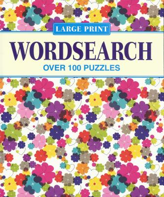 Large Print Wordsearch: Over 100 Puzzles 9781848584624