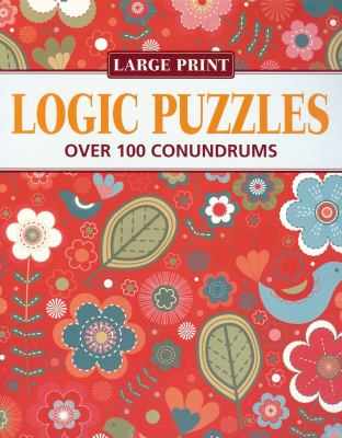 Logic Puzzles: Over 100 Conundrums 9781848584860