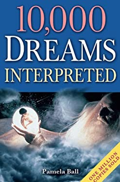10,000 Dreams Explained: One Million Copies Sold 9781848376212