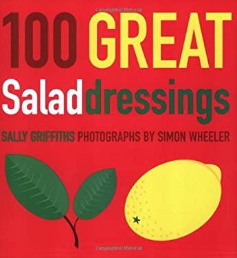 100 Great Salad Dressings 9781841881690