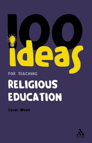 100 Ideas for Teaching Religious Education 9781847062307
