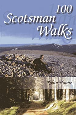 100 Scotsman Walks: From Hill to Glen and River 9781849950312