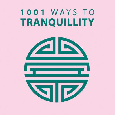 1001 Ways to Tranquility 9781848585522