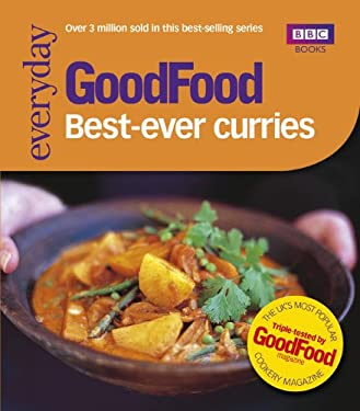 Good Food: 101 Best Ever Curries: Triple-Tested Recipes 9781846077661