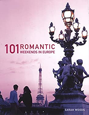 101 Romantic Weekends in Europe 9781847734167