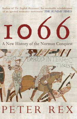 1066: A New History of the Norman Conquest 9781848681064