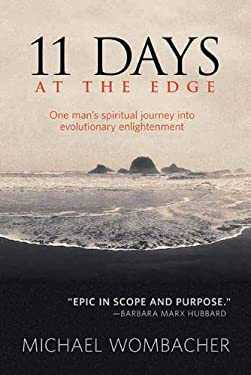11 Days at the Edge: One Man's Spiritual Journey Into Evolutionary Enlightenment 9781844091362