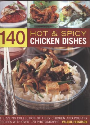 140 Hot & Spicy Chicken Dishes 9781844767960