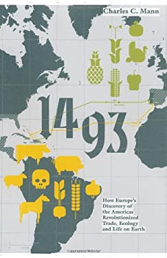 1493: How the Ecological Collision of Europe and the Americas Gave Rise to the Modern World. Charles Mann 9781847080493