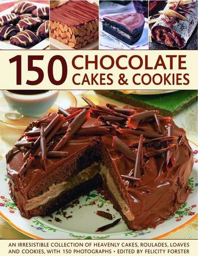 150 Chocolate Cakes & Cookies: An Irresistible Collection of Heavenly Cakes, Roulades, Loaves and Cookies, with 150 Photographs 9781844769643