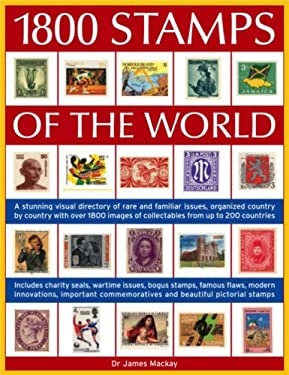1800 Stamps of the World: A Stunning Visual Directory of Rare and Familiar Issues, Organized Country by Country with 1800 Images of Collectables 9781844763467