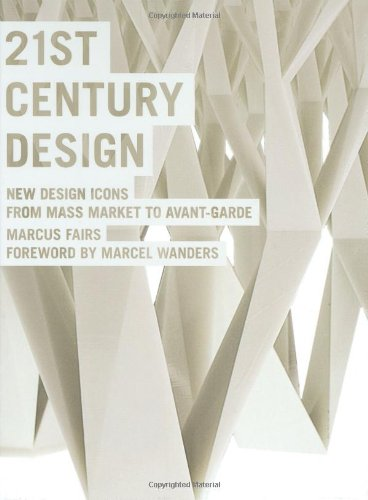 21st Century Design: New Design Icons from Mass Market to Avant-Garde 9781847322807