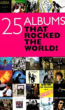 25 Albums That Rocked the World! 9781847726261