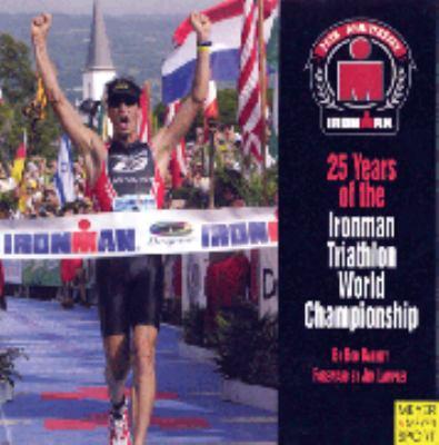 25 Years of the Ironman Triathlon World Championship 9781841261584