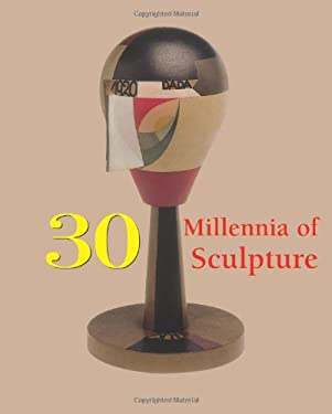 30 Millennia of Sculpture 9781844848171