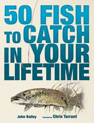 50 Fish to Catch in Your Lifetime 9781847327437