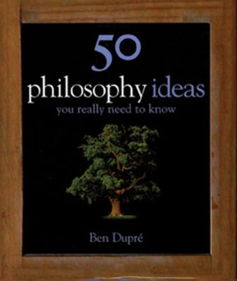 50 Philosophy Ideas You Really Need to Know 9781847241498