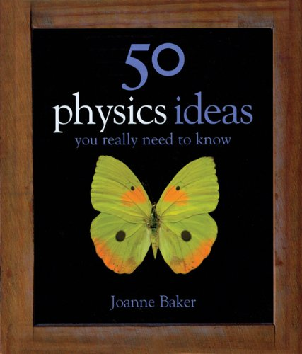 50 Physics Ideas You Really Need to Know 9781847241481