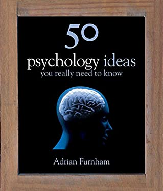 50 Psychology Ideas You Really Need to Know 9781847246561