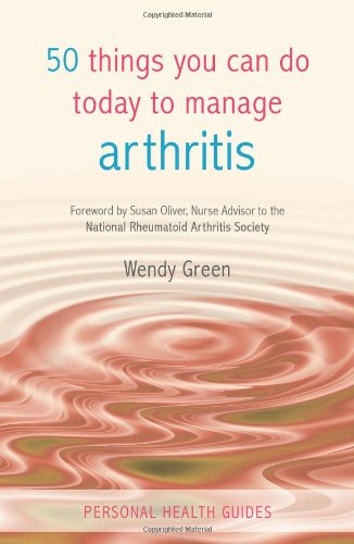50 Things You Can Do Today to Manage Arthritis 9781849530545