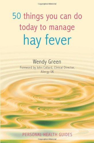 50 Things You Can Do Today to Manage Hay Fever 9781849530170