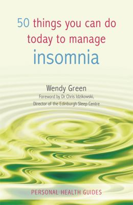 50 Things You Can Do Today to Manage Insomnia 9781840247237
