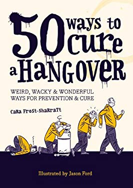 50 Ways to Cure a Hangover 9781846014055