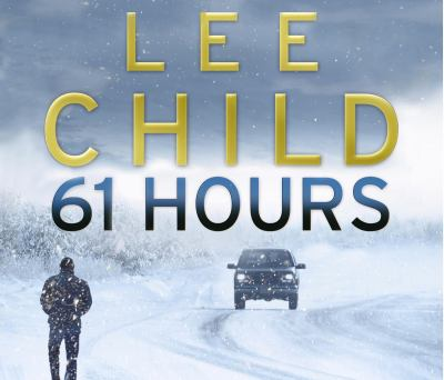61 Hours: (Jack Reacher 14) 9781846572142