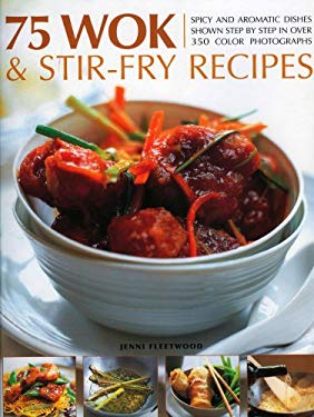 75 Wok & Stir-Fry Recipes 9781844763740