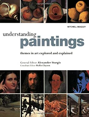 Understanding Paintings: Themes in Art Explored and Explained 9781840009262