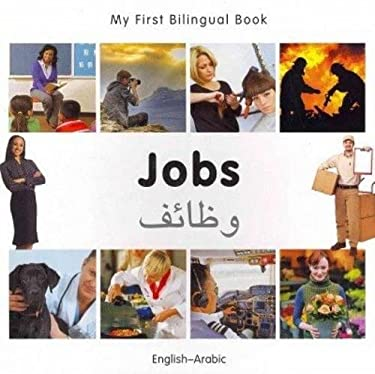 My First Bilingual Book-Jobs (English-Arabic) 9781840597004
