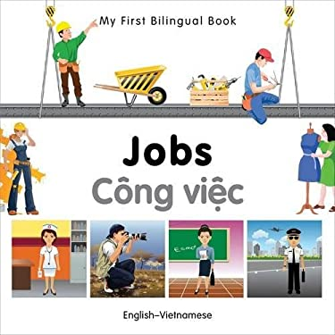 My First Bilingual Book-Jobs (English-Vietnamese) 9781840597158