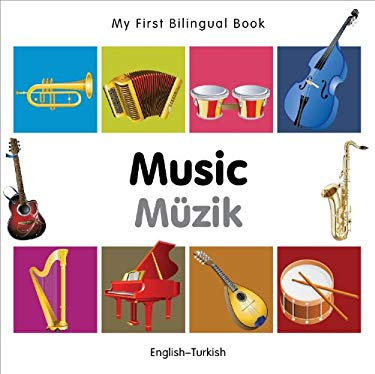 My First Bilingual Book-Music (English-Turkish) 9781840597295