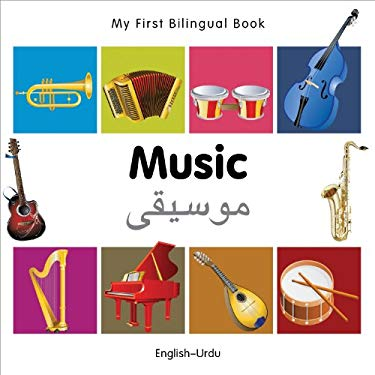 My First Bilingual Book-Music (English-Urdu) 9781840597301