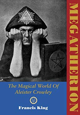 Megatherion: The Magickal World of Aleister Crowley 9781840681802