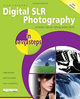 Digital SLR Photography in Easy Steps 9781840784374