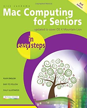 Mac Computing for Seniors in Easy Steps: Covers Mac OS X Mountain Lion 9781840785630