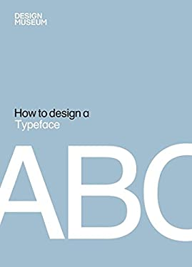 How to Design a Typeface 9781840915488