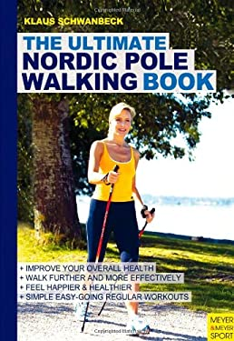 The Ultimate Nordic Pole Walking Book 9781841263557