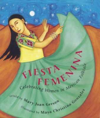 Fiesta Feminina: Celebrating Women in Mexican Folktale 9781841488073