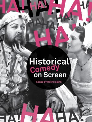 Historical Comedy on Screen: Subverting History with Humour 9781841503677